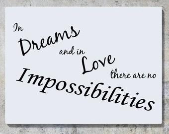 In Träumen und in der Liebe gibt es keine Unmöglichkeiten