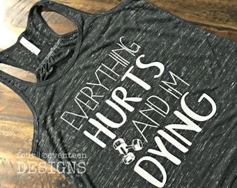Everything Hurts & I'm Dying // Bella + Canvas // Custom Graphic Tee