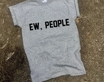 Ew people shirt introvert hipster forever alone