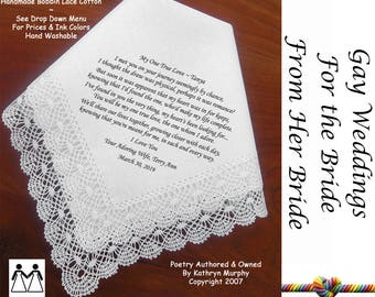 Gay Wedding ~ Hankie For the Bride From Her Bride L601 Title, Sign & Date for Free!  Bride to Bride Wedding Hankerchief Poem Printed Hankie
