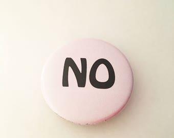 "1.50"" Pinback button ""NO"""