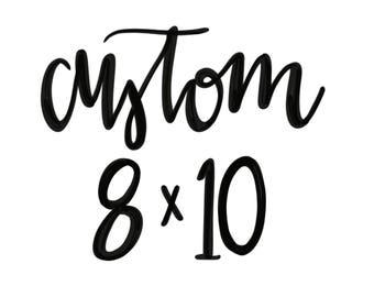 Cuatom 8x10 Hand Lettered Print