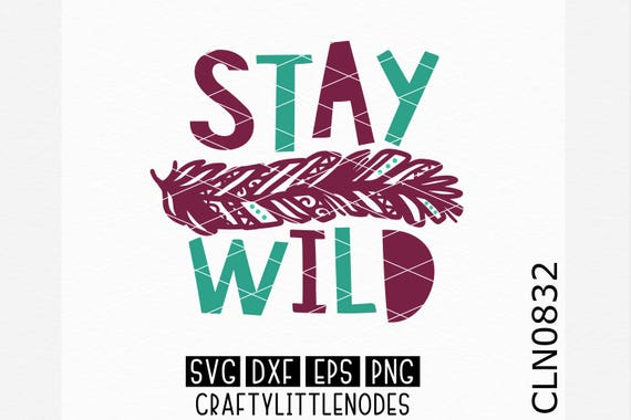 Stay Wild Svg, Feather Svg, Hand Drawn Feather Svg, Intricate Feather Svg, Kid Shirt Svg, Shirt Svg, Funny Svg, Child Svg, Toddler Shirt Svg