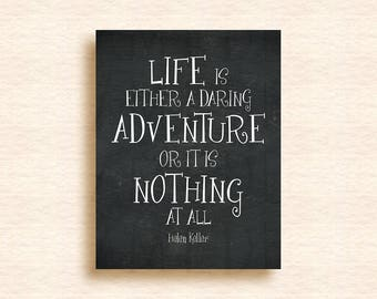 Nursery Wall Art Decor Graduation Gift Retirement Gift Baby Shower Gift Helen Keller Quote Life is a Daring Adventure or Nothing 7115CB