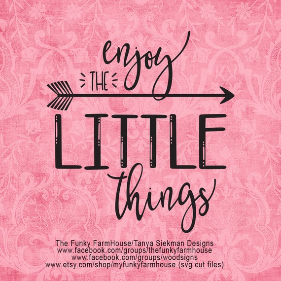 """SVG & PNG - """"Enjoy the Little Things"""""""
