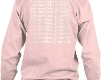 I'm Completely Normal Long-Sleeve Tee