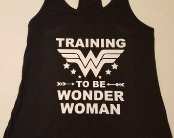 Training to be wonder woman, wonder woman tank top, wonder woman shirt, wonder woman gift, wonder woman girl