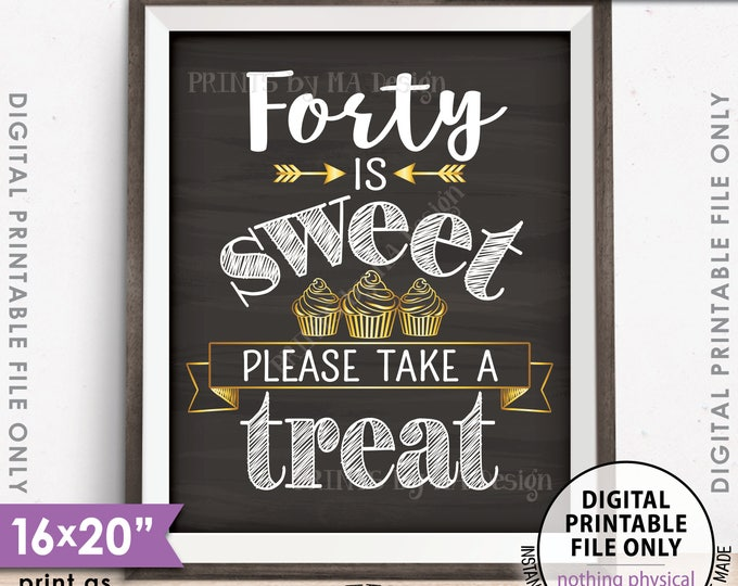 """Forty is Sweet Please Take a Treat Fortieth Party Decor, 40th Birthday, 40th Anniversary, 16x20"""" Chalkboard Style Printable Instant Download"""