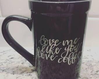 Love Me Coffe Mug