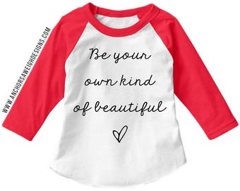 Be Your Own Kind of Beautiful Youth Raglan