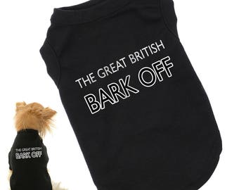 Britain's Bark Off Dog T-Shirt | Bake Off Parody | All sizes in stock - from Chihuahuas to Great Danes | Cute gift for pets and owners
