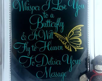 Framed inspirational Poem, vinyl design, Whisper I Love you, To a Butterfly, And it will Fly, To Heaven to, Deliver your Message, OOAKGIFTS