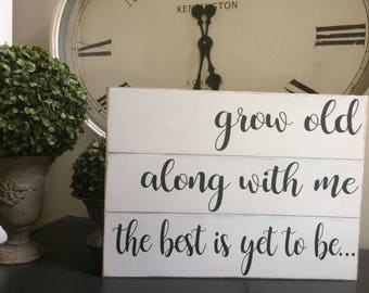 Grow old along with me the best is yet to be... inspired by Fixer Upper.  Shiplap Look!!