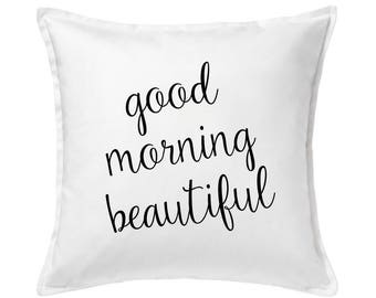 Good Morning Beautiful Pillow, Home Decor, Bedroom Decor, Bed Pillow