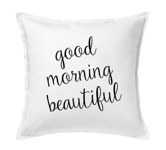 Good Morning Beautiful Pillow Home Decor Bedroom Decor Bed