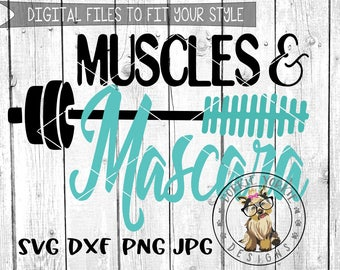 Muscles & Mascara - Gym, weight - SVG/DXF/PNG/JPeg - quote, workout, fitness, motivational - Cricut, Studio Cutable file