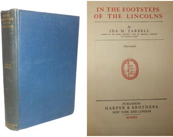 1924 In the Footsteps of the Lincolns by Ida M. Tarbel First Edition Lincoln Biography OUT of PRINT