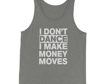 I Don't Dance I Make Money Moves Jersey Tank Top for Men