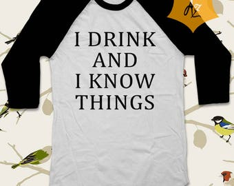I Drink and I Know Things Shirt Tyrion Lannister Shirt Game of Thrones Inspired Shirt Lannister Shirt Tyrion Lannister Shirt  GT0D1