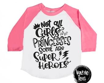 Not all Girls are Princesses Some are Superheros - Girls' Shirts - Little tomboy - Superhero Shirts - Girls' Shirts - Girly Little Tomboy