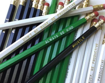 Motivtional Pencils | Rules to Live By | Hustle | Always Be Kind | Don't be Busy, Be Productive