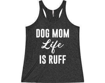 Dog Mom Life Is Ruff - Dog Mom Tank, Dog Mom, Dog Mom Shirt, Dog Mom Tank Top, Dog Lover Gift, Dog Mom Gift, Dog Mama, Dog Lover Tank Top