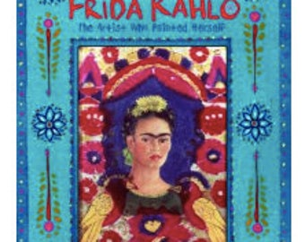 Frida Kahlo ,The Artist Who Painted Herself,Famous Mexican Artist, Art Paintings, Gift for Girls, Gift for Boys, Art Educational Book
