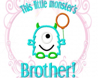 Instant Download This Little Monster's Brother Machine Applique Embroidery Design, 5x7, Silly Monster Birthday Brother, Monster with Balloon