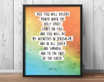 "Christian Art, Bible Verse Print, Acts 1:8, ""You will receive power when the holy spirit comes on you"", Scripture Art, Bible Quotes - 040"
