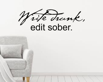 Writer Wall Decal Quote Write Drunk Edit Sober Wall Sticker Quote Funny Decor Quote Journalist Quote Author Gift Wall Sticker Book Quote