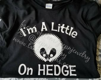 On Hedge Shirt or Tank Top