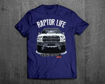 F150 Raptor shirt, Ford truck shirts, Ford RAPTOR t shirt, truck shirts, men t shirt, women shirts, Raptor life tee funny shirts, Raptor SVT