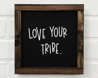 Love Your Tribe Sign