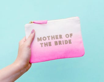 Little Mother of the Bride Gift - Mother Bride Bag - Mother Bride Makeup Bag - Mother Gift - Ombre Mother Bride Pouch - Alphabet Bags