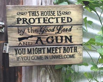 Carved This House Is Protected By The Good Lord And A Gun sign - welcome home sign - FREE SHIPPING in the USA