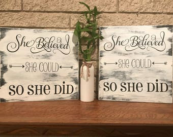 She believed she could sign -signs with sayings - inspirational quote - graduation gifts  - gifts for her - encouragement gifts - wall art