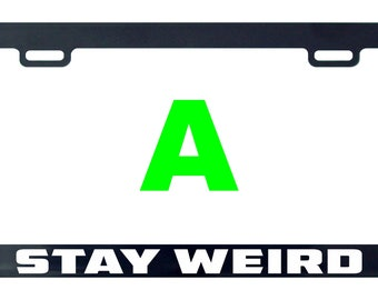 Stay weird funny license plate frame tag holder decal sticker