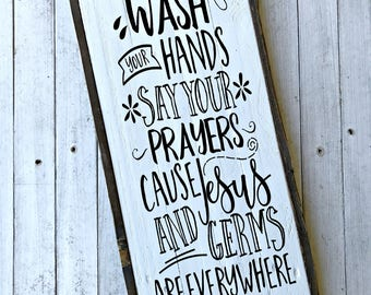 Wash Your Hands Say Your Prayers Cause Jesus And Germs Are Everywhere | Pallet Sign | Bathroom Wood Sign | Kids Bathroom Sign | Farmhouse