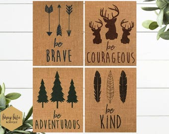 "4 PIECE SET burlap signs, 8""x10"", woodlands nursery decor, boys room signs, be brave, be courageous, be adventurous, be kind, have courage"