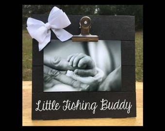 Little Fishing Buddy - funny New Baby Birth Announcement - Family Gift - Picture/Photo Clip Frame - Custom Made - Options Available!