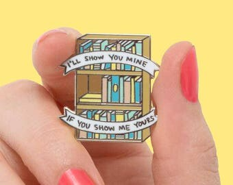 I'll Show You Mine, If You Show Me Yours Bookcase Enamel Pin // Bibliophile, Book Lover, Book pin badge, Introvert Doodles