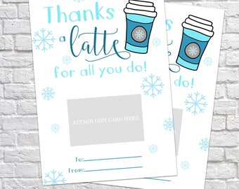 Printable Thanks a latte for all you do, Winter Gift Card Holder, Thank You Gift Card Holders, Starbucks Gift Card, Teacher's Gifts, Coffee