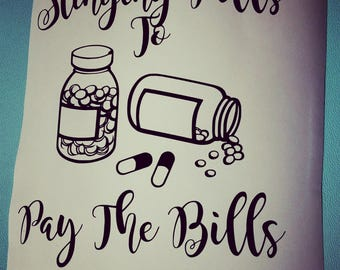 Slinging pills to pay the bills decal