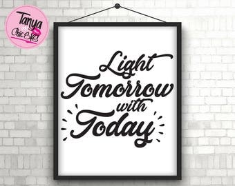 Light Tomorrow with Today SVG cut file for Cricut and Silhouette cutting machines Quote SVG Unique Font