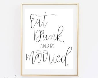 Eat Drink and be Married - Wedding Print - Calligraphy Print