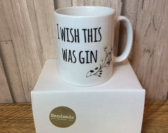 I wish this was gin, i wish this was prosecco, alcohol lover, Funny mug.