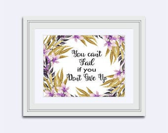 You cant fail - if you don't give up - motivational print - gift for her - printable quote - Inspirational Quote - wife wall art - office