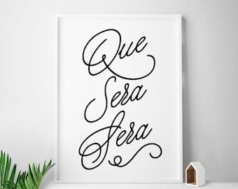 Que Sera Sera, apartment decor, Spanish quote, Que Sera Sera print, apartment decorating, apartment wall art, Spanish, quotes in Spanish