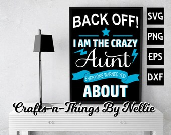 Back Off I am the crazy Aunt SVG
