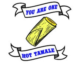 You are one hot tamale svg